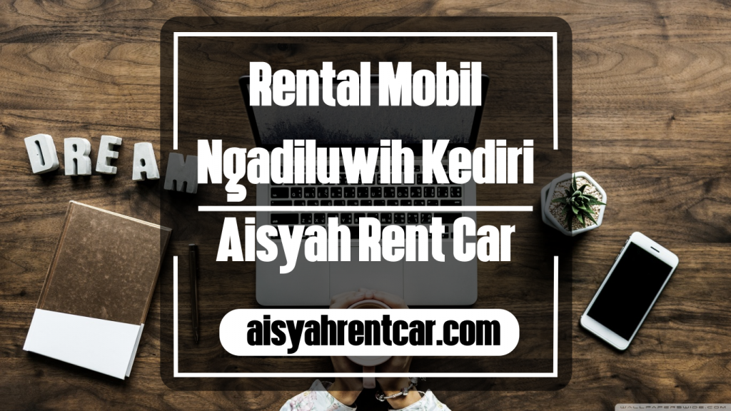 Cari rental mobil ngadiluwih kediri? Ya aisyah rent car