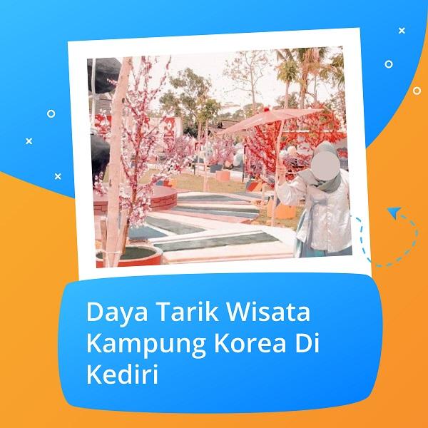 Daya tarik wisata kampung korea di kediri