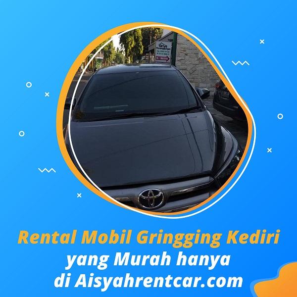 Rental mobil gringging kediri yang murah hanya di aisyahrentcar